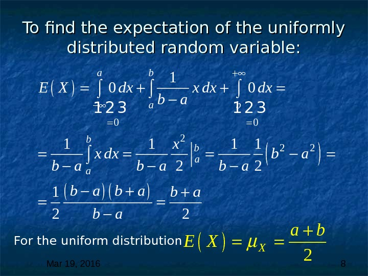 Mar 19, 2016  8 To find the expectation of the uniformly distributed random variable: