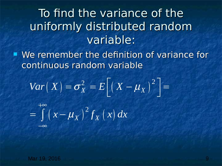 Mar 19, 2016  9 To find the variance of the uniformly distributed random variable: