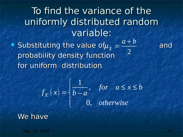 Mar 19, 2016  10 To find the variance of the uniformly distributed random variable: