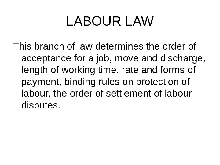 LABOUR LAW This branch of law determines the order of acceptance for a job, move and