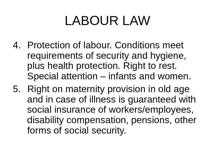 LABOUR LAW 4. Protection of labour. Conditions meet requirements of security and hygiene,  plus health