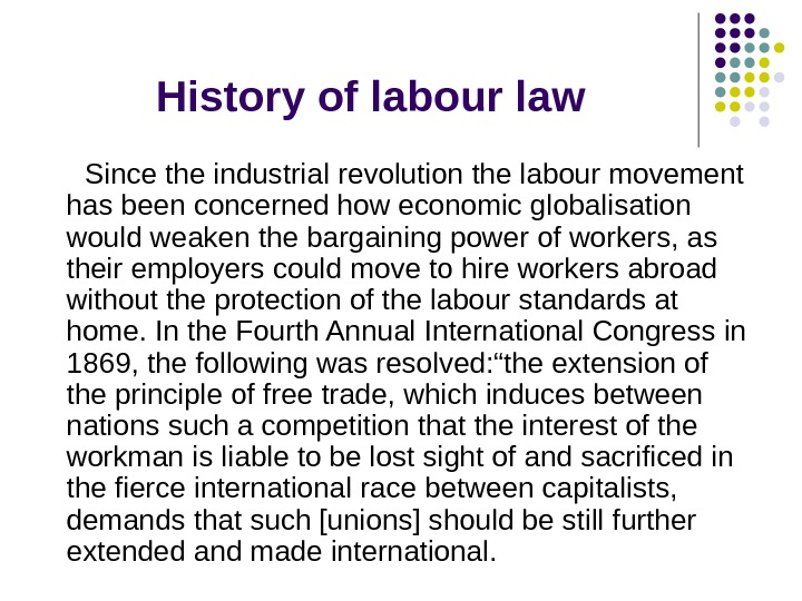 History of labour law  Since the industrial revolution the labour movement has been concerned how