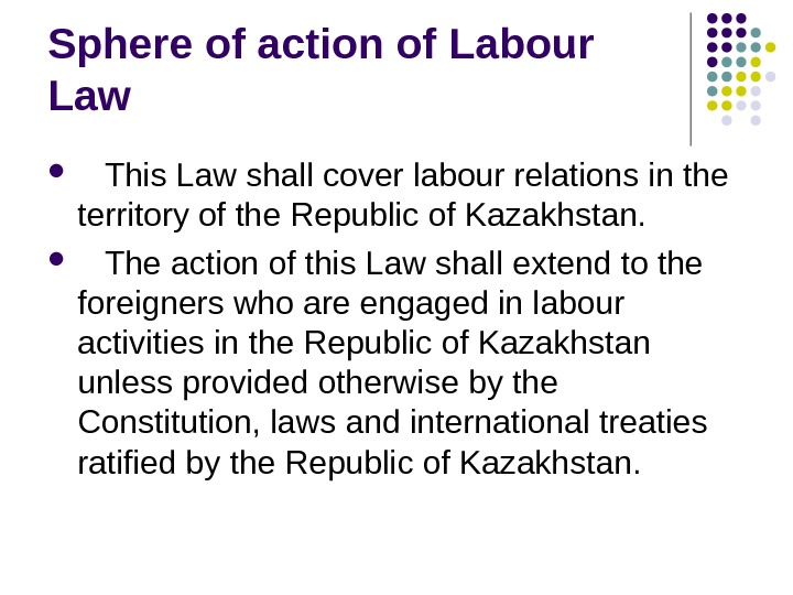Sphere of action of Labour  Law  This Law shall cover labour relations in the