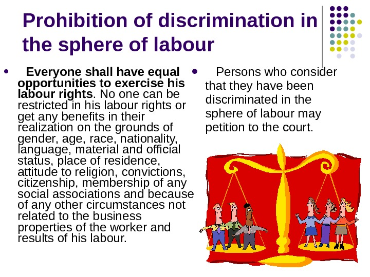 Prohibition of discrimination in the sphere of labour  Persons who consider that they have been