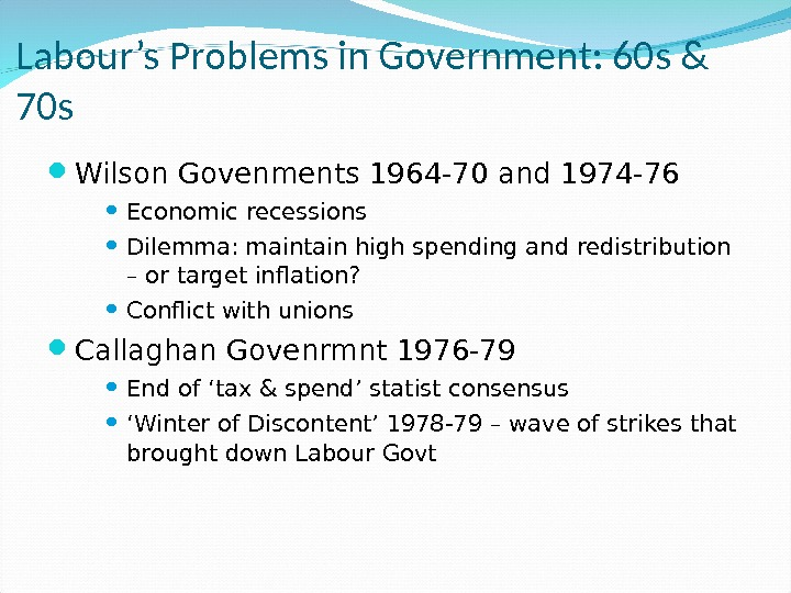 Labour's Problems in Government: 60 s & 70 s Wilson Govenments 1964 -70 and 1974 -76