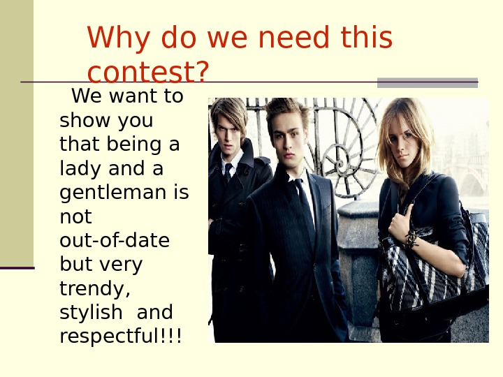 Why do we need this contest?  We want to  show you that being a