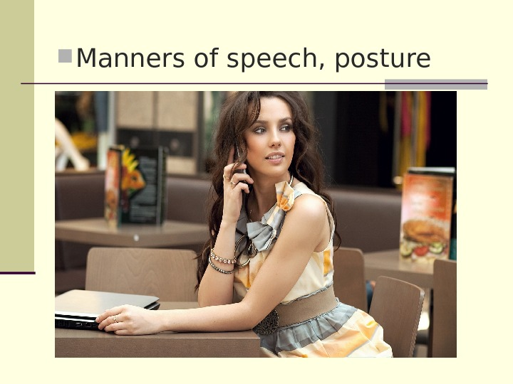 Manners of speech, posture