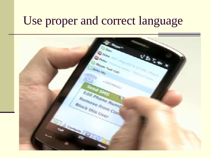 Use proper and correct language