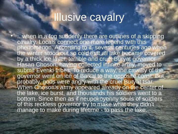 Illusive cavalry • . . when in a fog suddenly there are outlines of