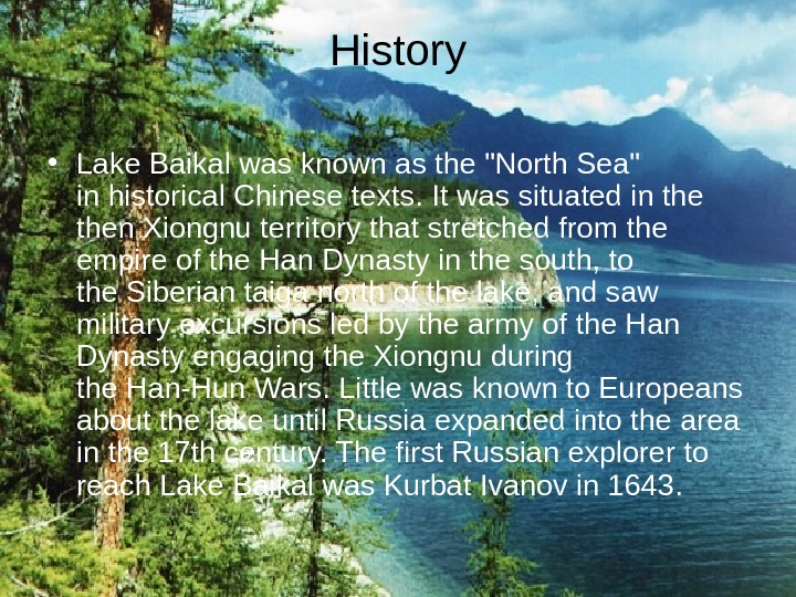 History • Lake Baikal was known as the North Sea in historical Chinese texts.