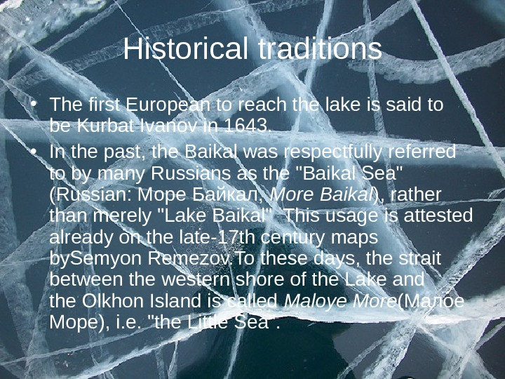 Historical traditions • The first European to reach the lake is said to be