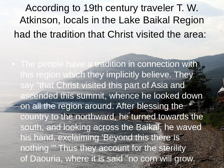 According to 19 th century traveler T. W.  Atkinson, locals in the Lake