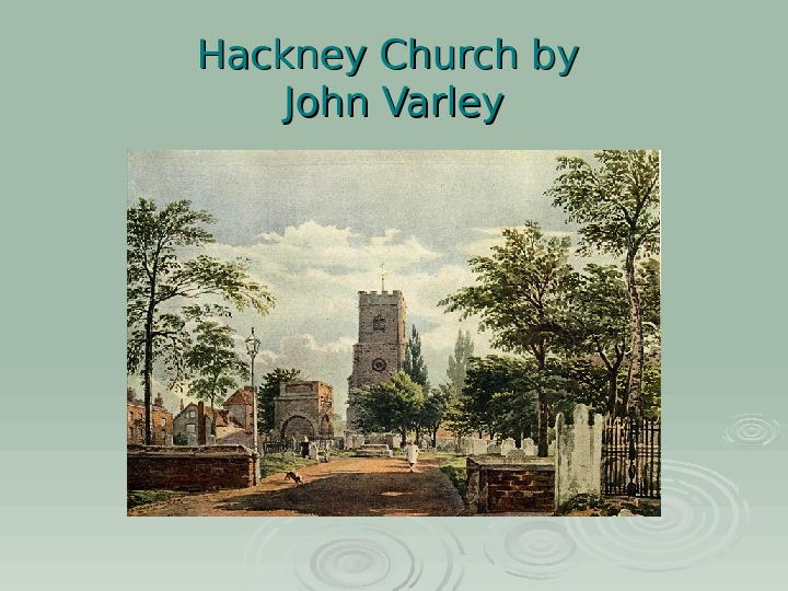Hackney Church by John Varley