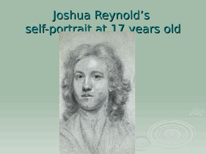Joshua Reynold's self-portrait at 17 years old