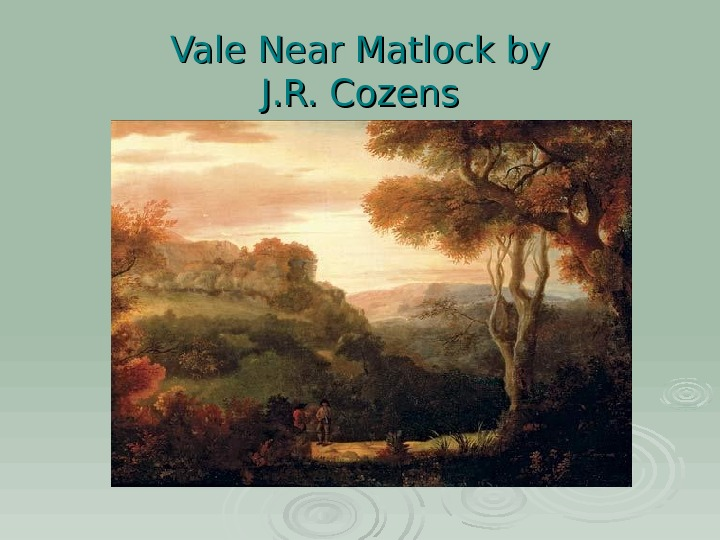 Vale Near Matlock by J. R. Cozens