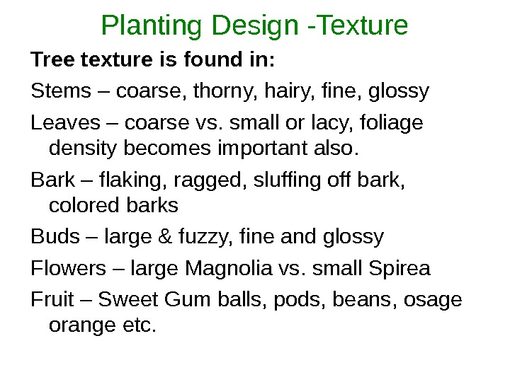 Planting Design -Texture Tree texture is found in: Stems – coarse, thorny, hairy, fine, glossy Leaves