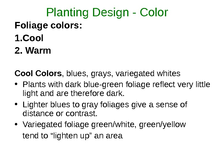 Planting Design - Color Foliage colors:  1. Cool  2. Warm Cool Colors , blues,