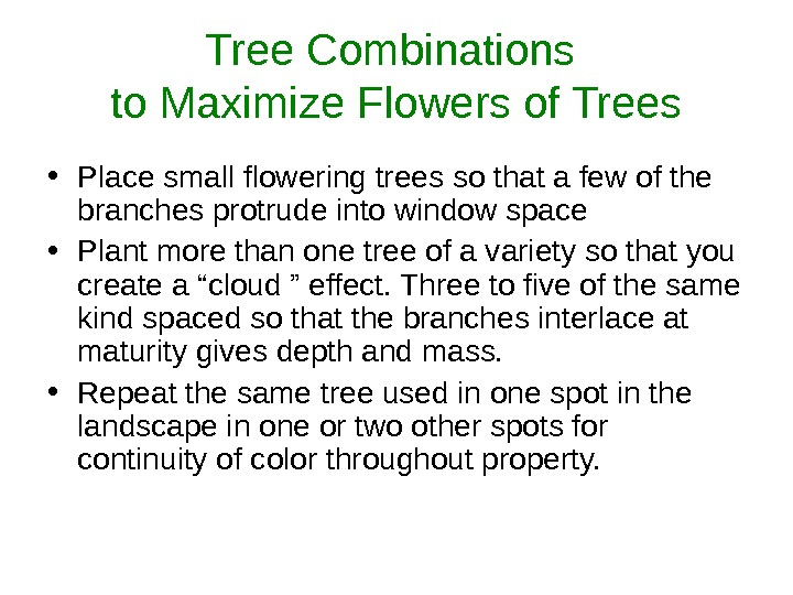 Tree Combinations to Maximize Flowers of Trees • Place small flowering trees so that a few