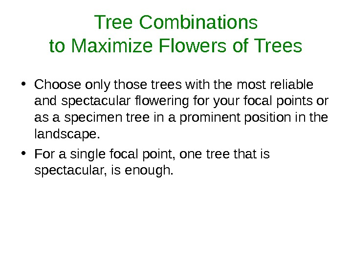 Tree Combinations to Maximize Flowers of Trees • Choose only those trees with the most reliable