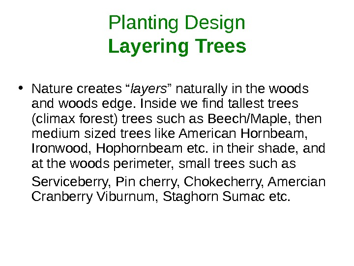 "Planting Design Layering Trees • Nature creates "" layers "" naturally in the woods and woods"