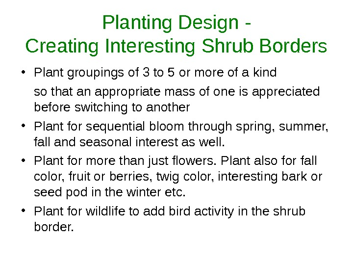 Planting Design - Creating Interesting Shrub Borders • Plant groupings of 3 to 5 or more