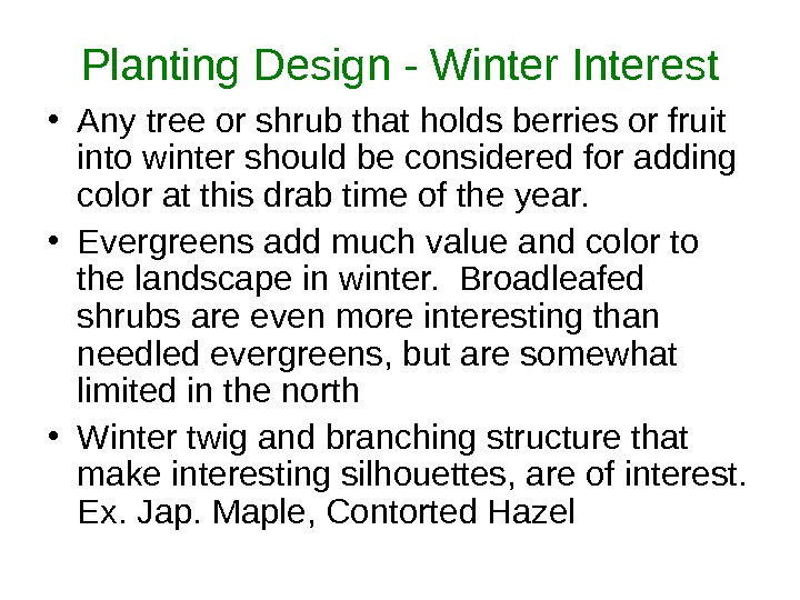 Planting Design - Winter Interest • Any tree or shrub that holds berries or fruit into