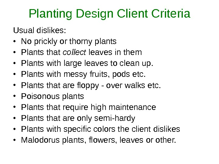 Planting Design Client Criteria Usual dislikes:  • No prickly or thorny plants • Plants that
