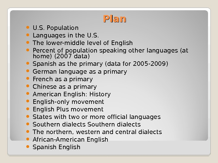 Plan U. S. Population Languages  in the U. S.  The lower-middle level of English