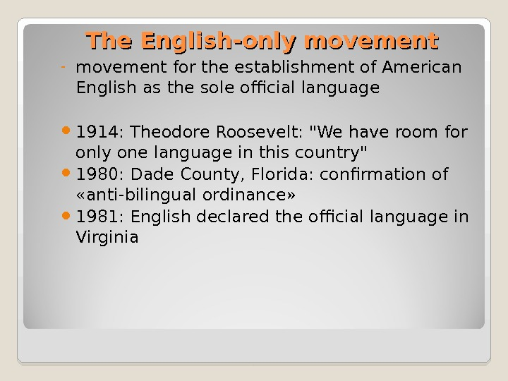 The English-only movement - movement for the establishment of American English as the sole official language