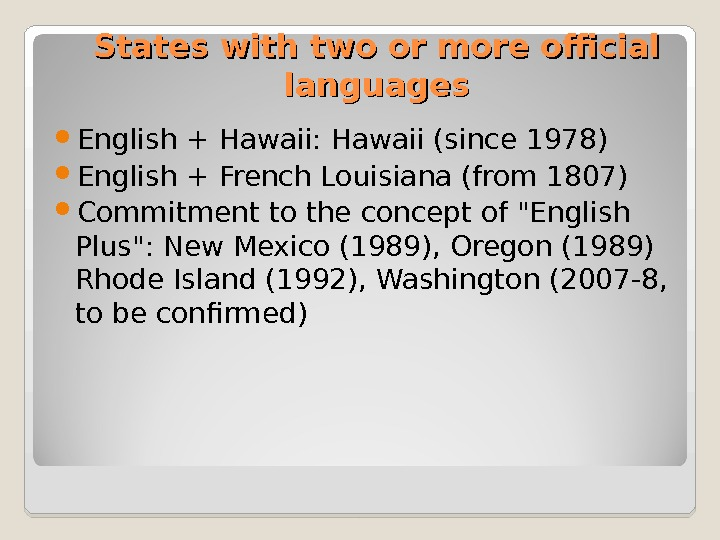 States with two or more official languages English + Hawaii: Hawaii (since 1978) English + French