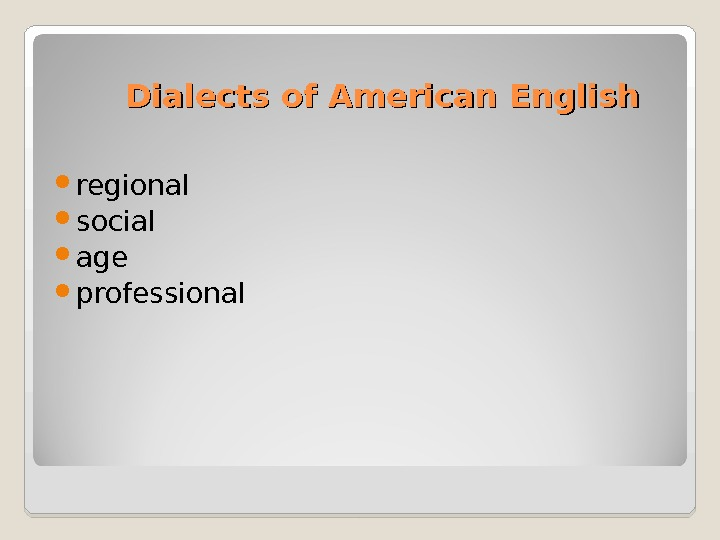 Dialects of American English regional social age professional