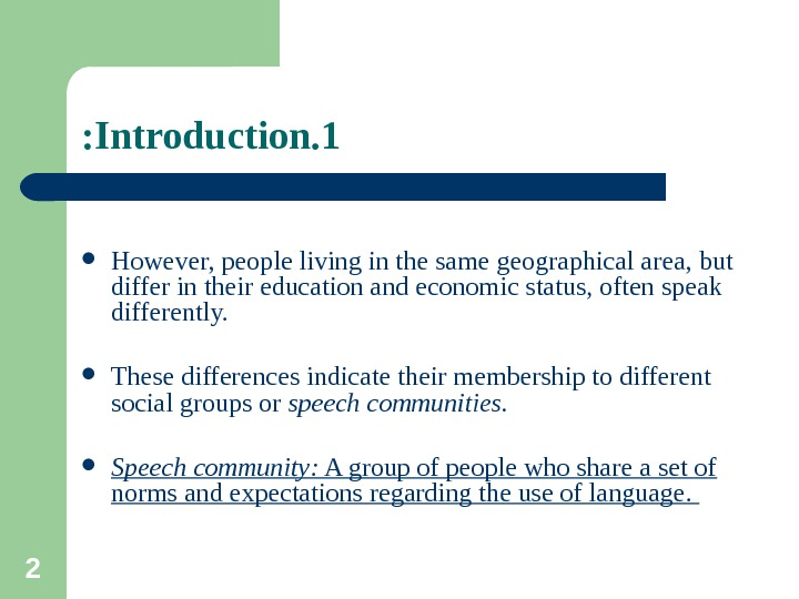 2 1. Introduction:  However, people living in the same geographical area, but differ in their