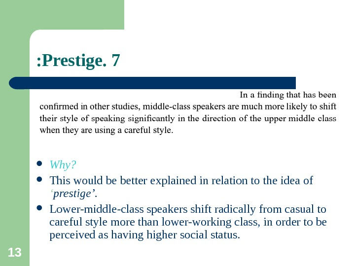 13 7. Prestige:  Why?  This would be better explained in relation to the idea