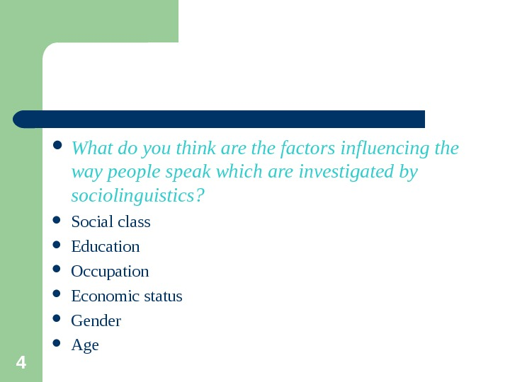 4 What do you think are the factors influencing the way people speak which are investigated