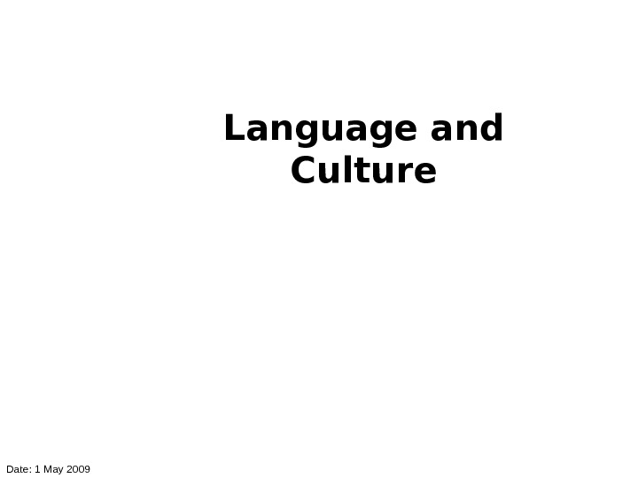 Language and Culture Date: 1 May 2009