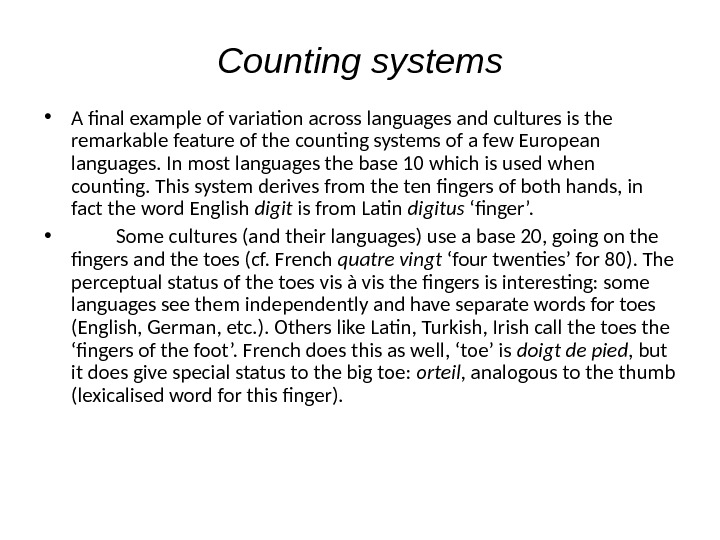 Counting systems • A final example of variation across languages and cultures is the remarkable feature