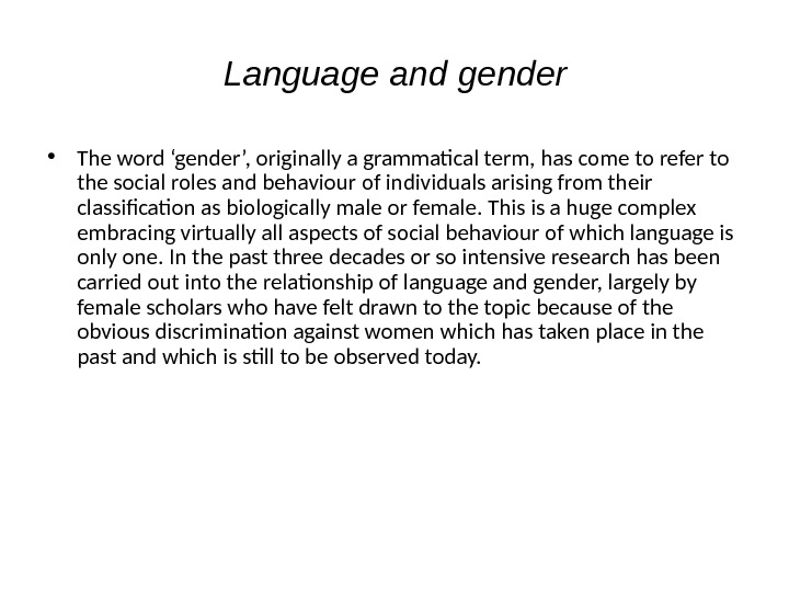Language and gender • The word 'gender', originally a grammatical term, has come to refer to