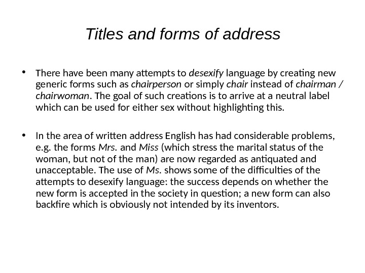 Titles and forms of address • There have been many attempts to desexify language by creating