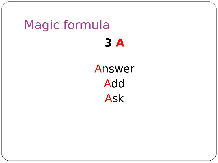 Magic formula 3 A A nswer A dd A sk