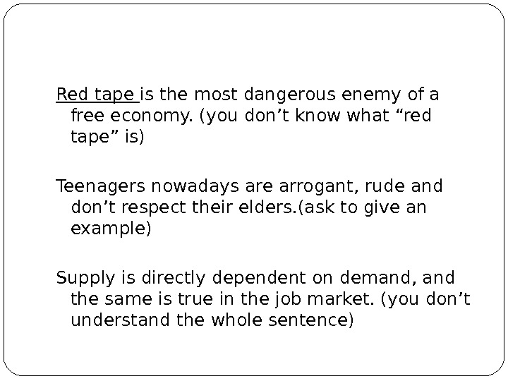 "Red tape is the most dangerous enemy of a free economy. (you don't know what ""red"