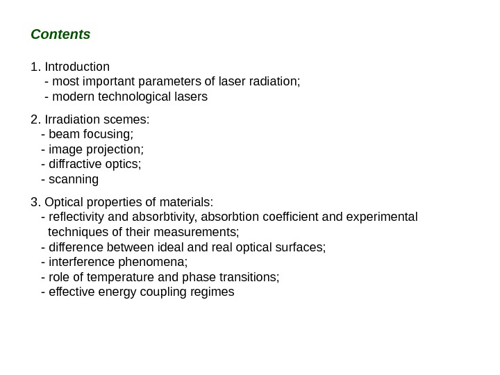 Contents 1. Introduction - most important parameters of laser radiation;  - modern technological lasers 2.