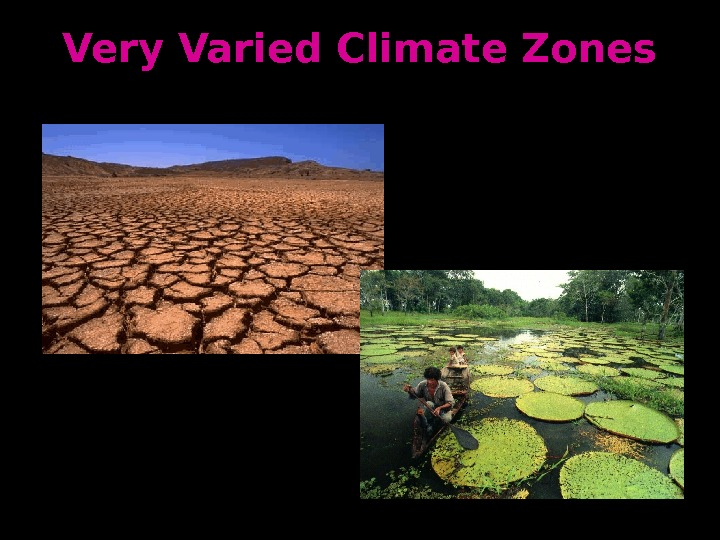Very Varied Climate Zones