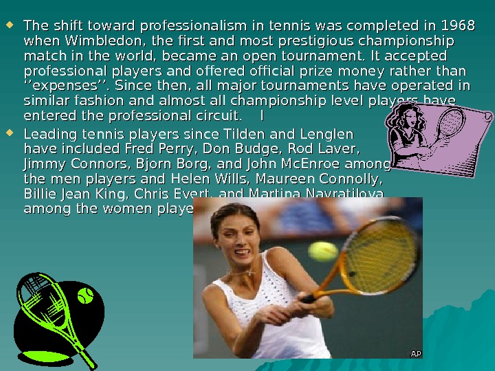 The shift toward professionalism in tennis was completed in 1968 when Wimbledon, the first and