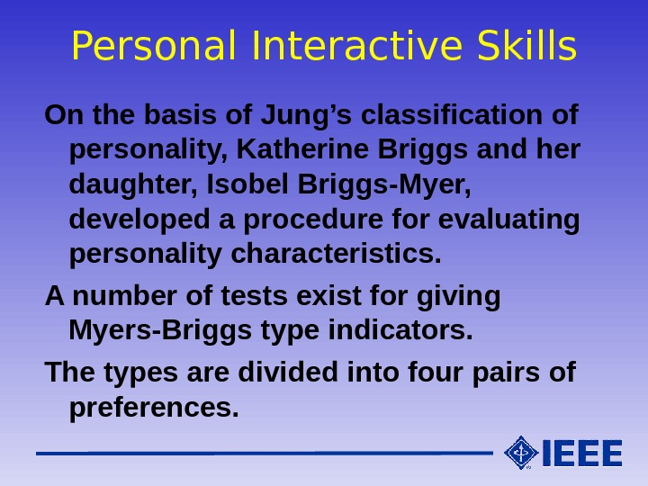 Personal Interactive Skills On the basis of Jung's classification of personality, Katherine Briggs and her daughter,