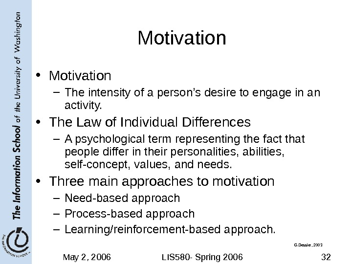May 2, 2006 LIS 580 - Spring 2006 32 Motivation • Motivation – The intensity of