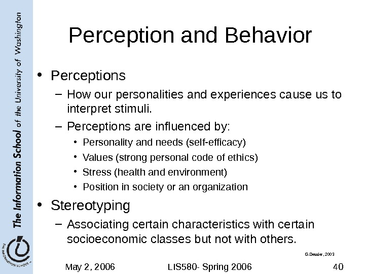 May 2, 2006 LIS 580 - Spring 2006 40 Perception and Behavior • Perceptions – How