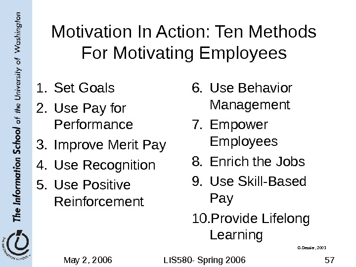 May 2, 2006 LIS 580 - Spring 2006 57 Motivation In Action: Ten Methods For Motivating