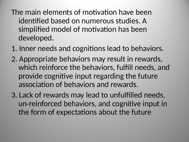 The main elements of motivation have been identified based on numerous studies. A simplified model of