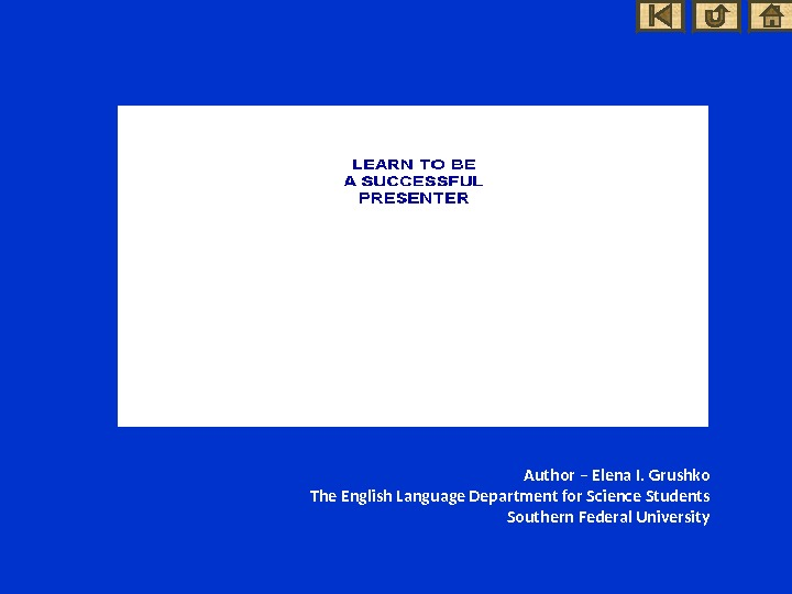 Author – Elena I. Grushko The English Language Department for Science Students Southern Federal University