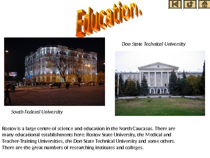 South Federal University Don State Technical University Rostov is a large centre of science and education